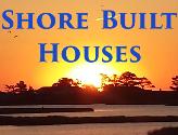 Shore Built Houses